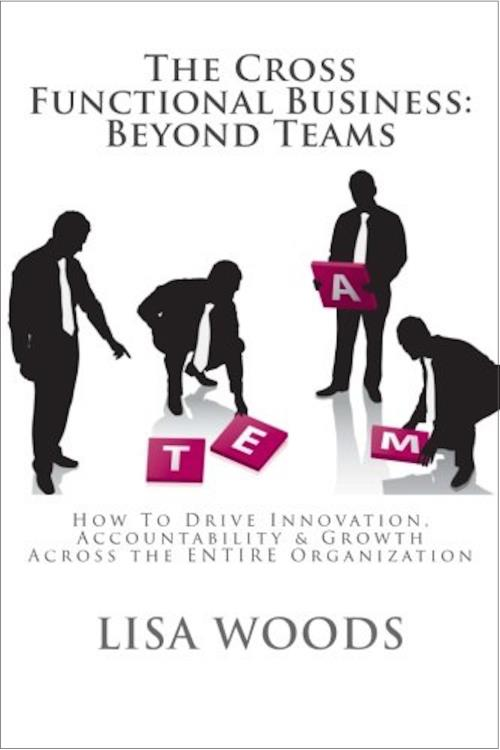 The Cross Functional Business: Beyond Teams
